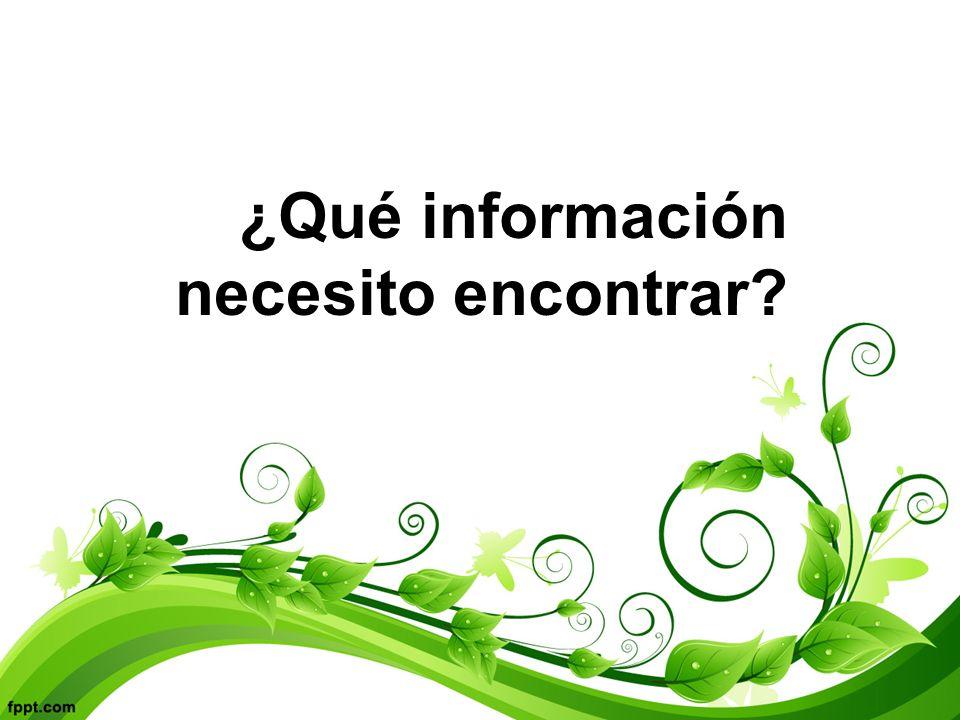 ¿Qué información necesito encontrar