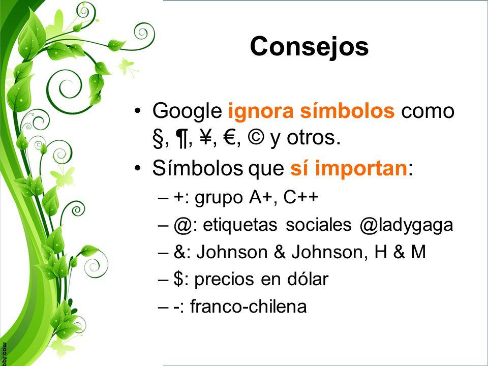 Consejos Google ignora símbolos como §, ¶, ¥, €, © y otros.