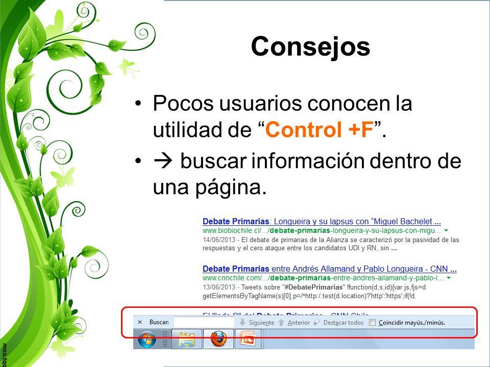 Consejos Pocos usuarios conocen la utilidad de Control +F .