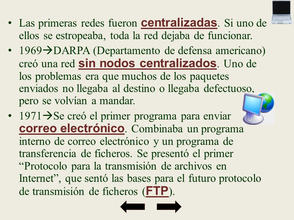 Las primeras redes fueron centralizadas