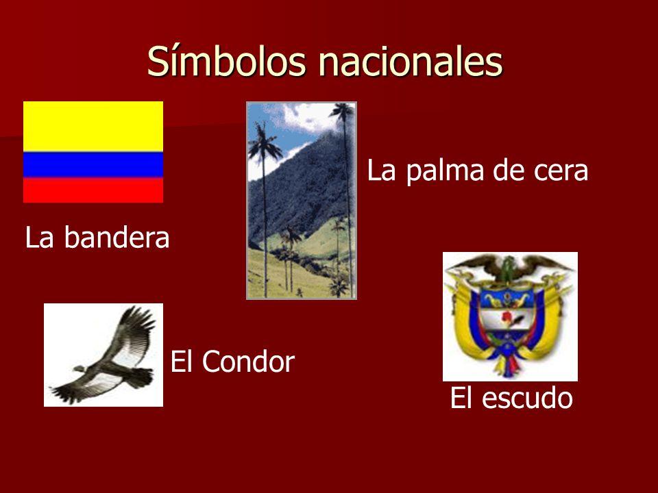 Símbolos nacionales La palma de cera La bandera El Condor El escudo