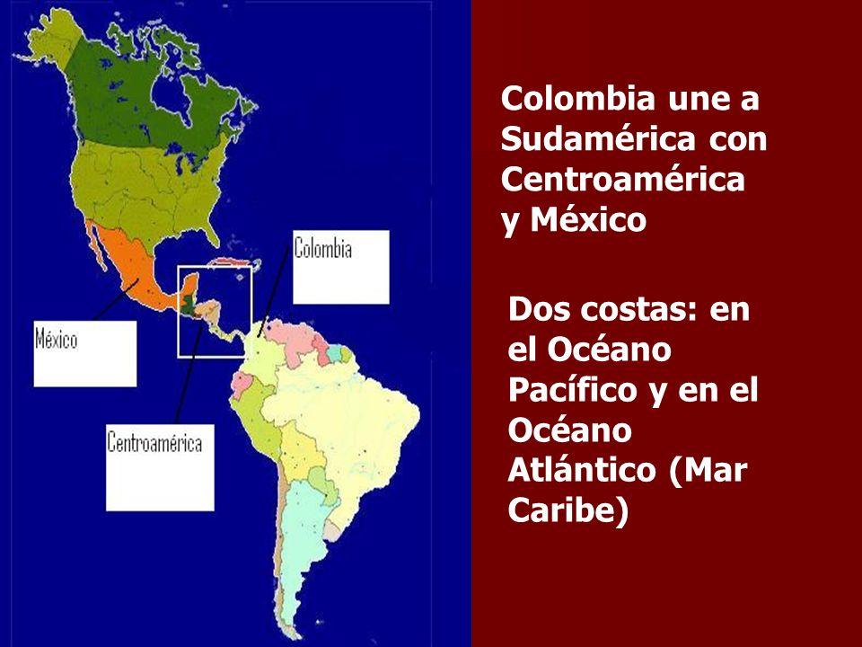 Colombia une a Sudamérica con Centroamérica y México