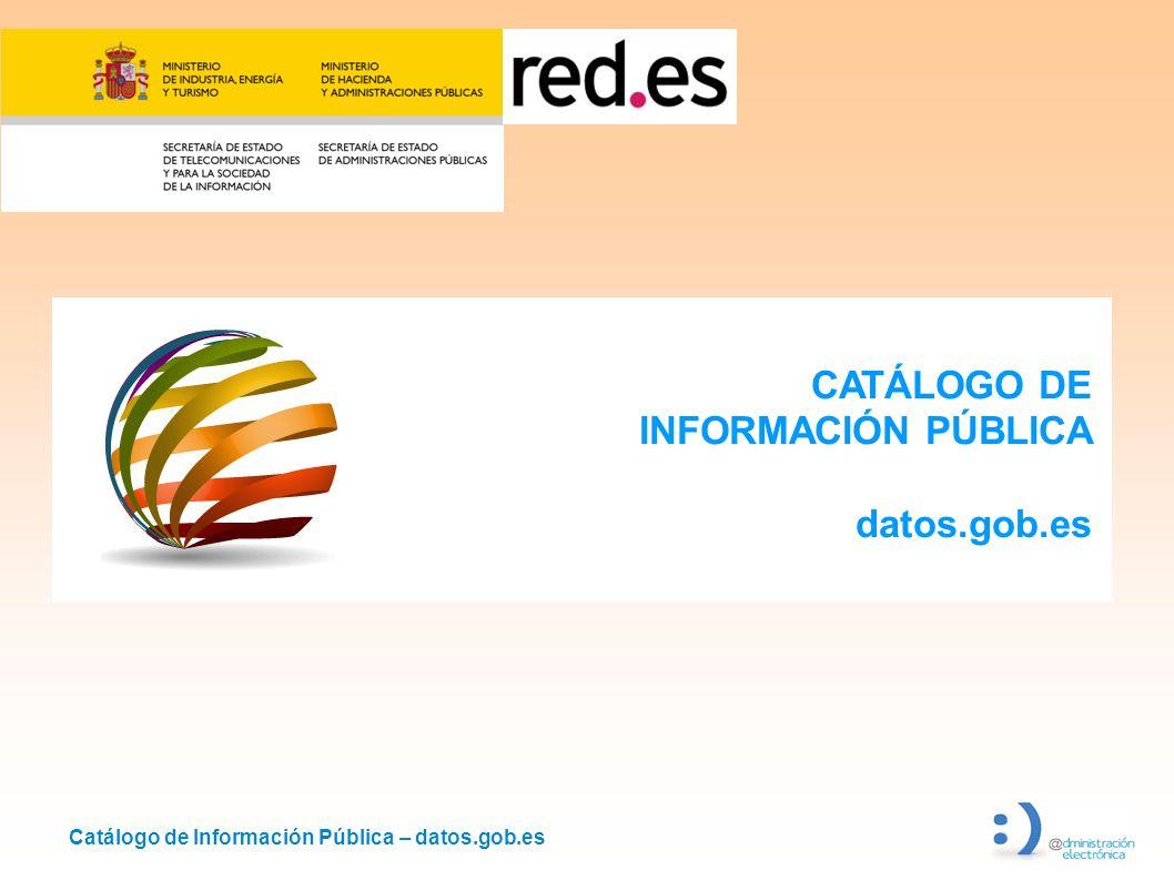 CATÁLOGO DE INFORMACIÓN PÚBLICA datos.gob.es