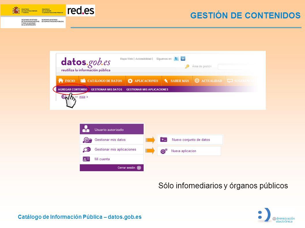 GESTIÓN DE CONTENIDOS Sólo infomediarios y órganos públicos