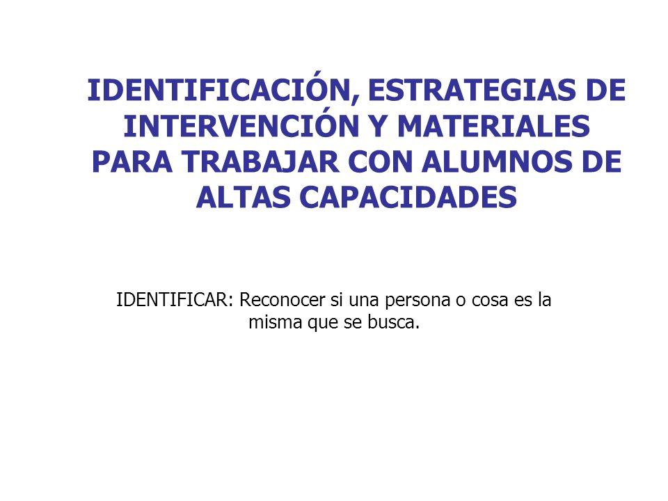 IDENTIFICAR: Reconocer si una persona o cosa es la misma que se busca.