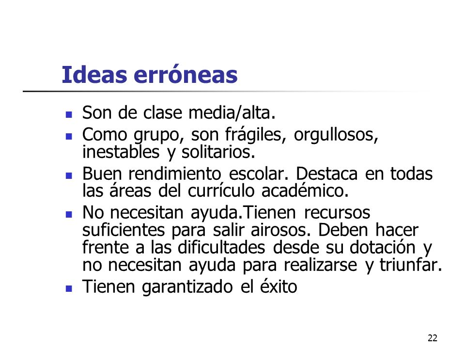 Ideas erróneas Son de clase media/alta.