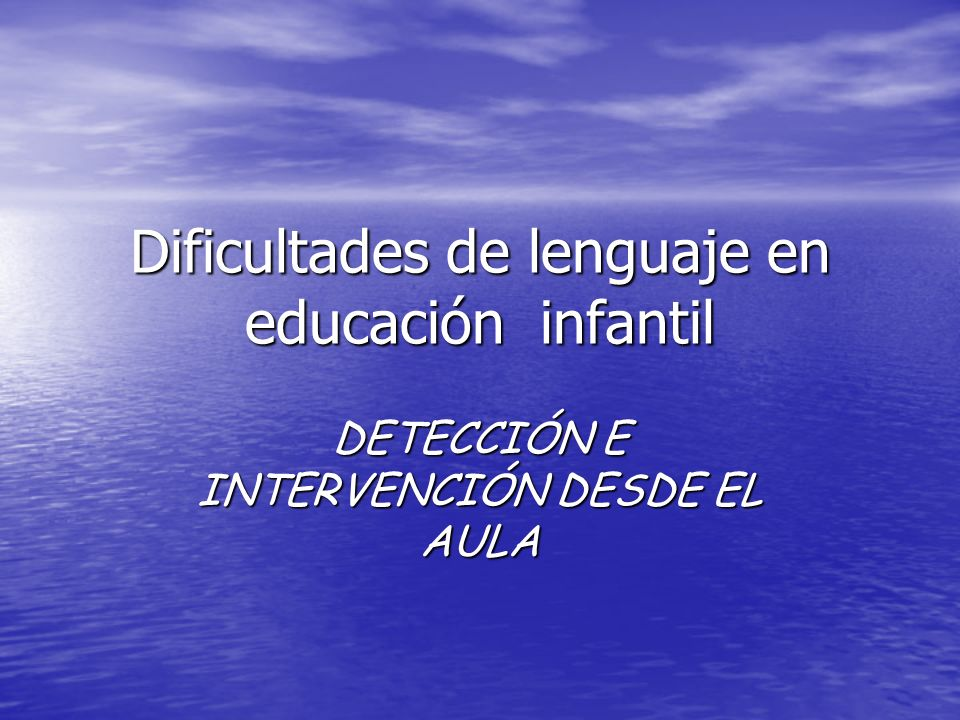 Dificultades de lenguaje en educación infantil