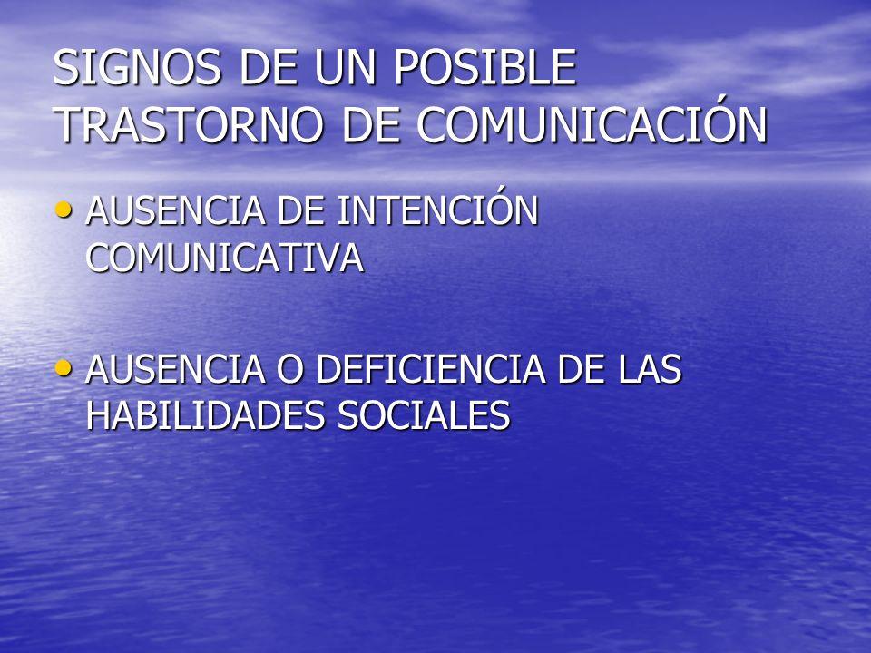 SIGNOS DE UN POSIBLE TRASTORNO DE COMUNICACIÓN