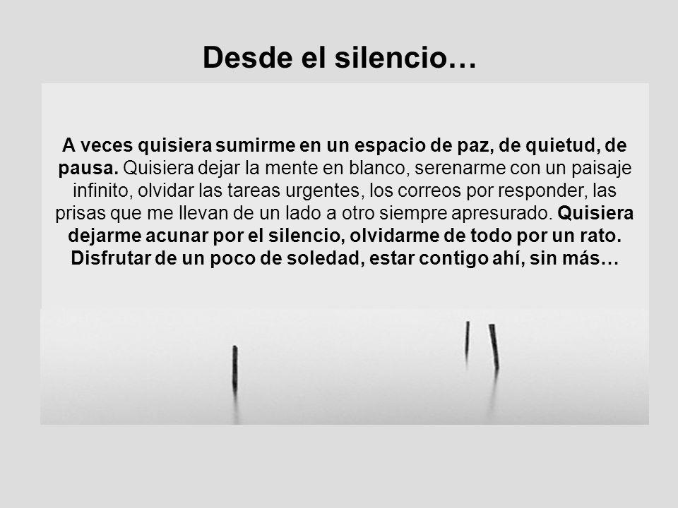 Desde el silencio…