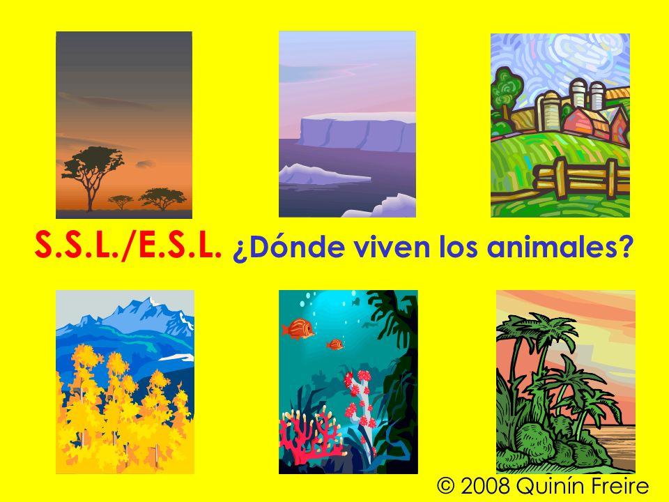 S.S.L./E.S.L. ¿Dónde viven los animales