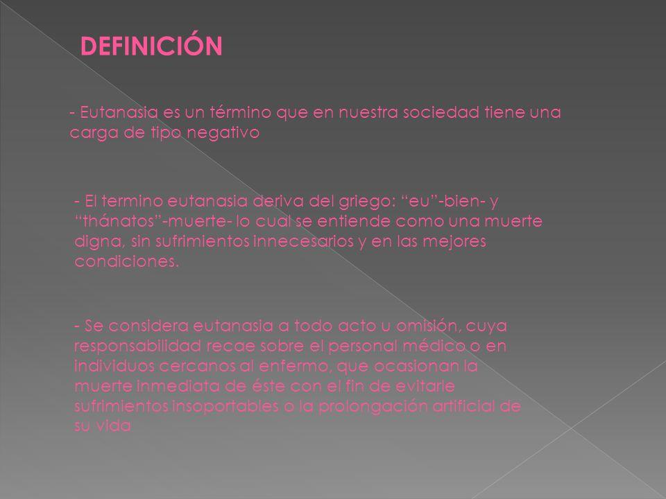 DEFINICIÓN - Eutanasia es un término que en nuestra sociedad tiene una carga de tipo negativo.