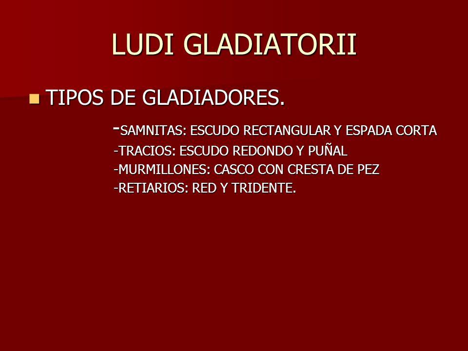LUDI GLADIATORII TIPOS DE GLADIADORES.