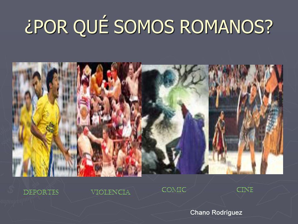 ¿POR QUÉ SOMOS ROMANOS COMIC CINE DEPORTES VIOLENCIA Chano Rodríguez
