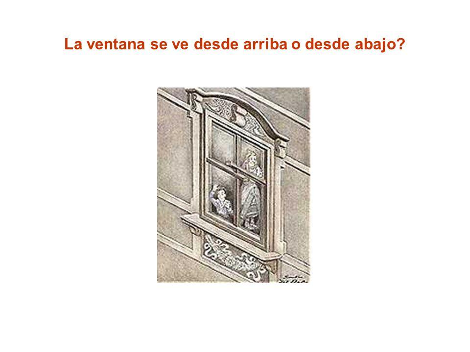 La ventana se ve desde arriba o desde abajo