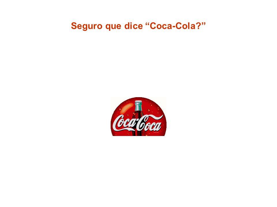 Seguro que dice Coca-Cola