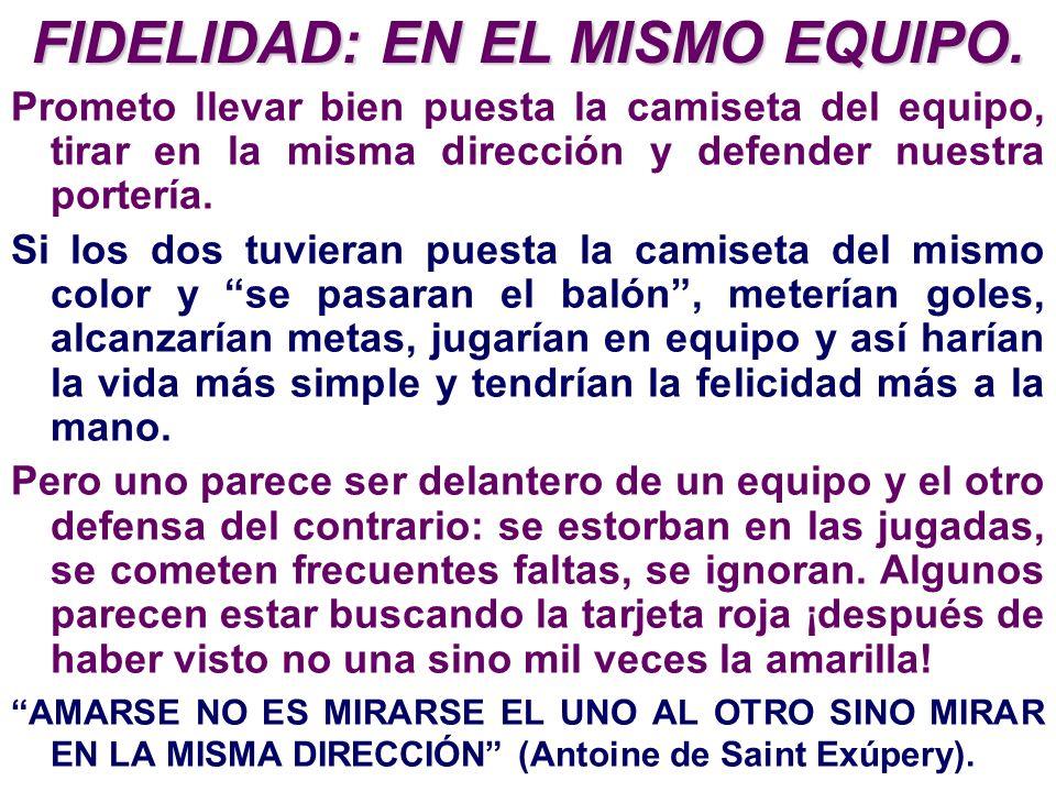 FIDELIDAD: EN EL MISMO EQUIPO.