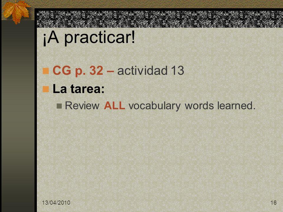 ¡A practicar! CG p. 32 – actividad 13 La tarea: