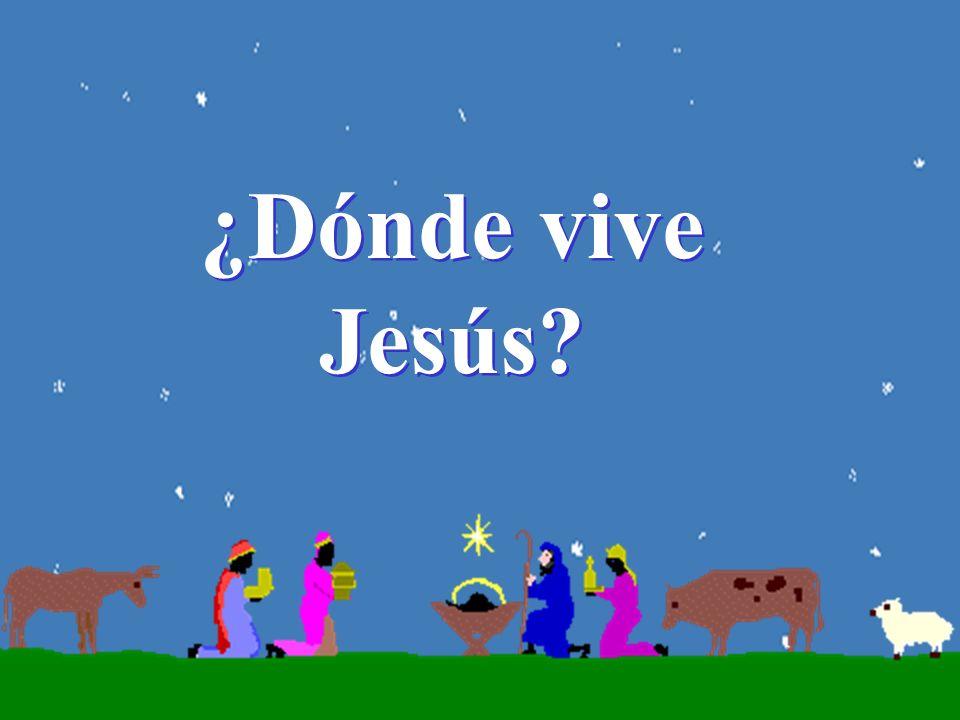¿Dónde vive Jesús