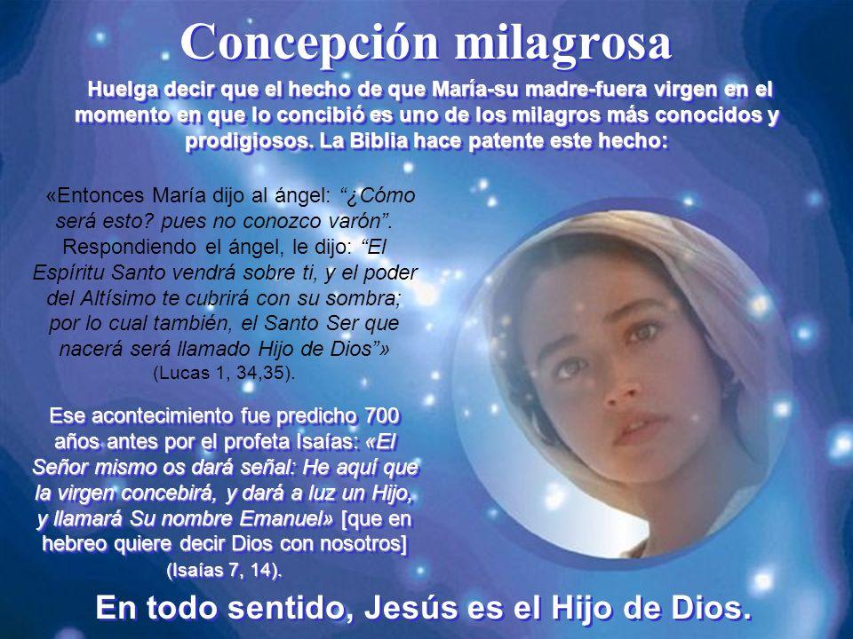 En todo sentido, Jesús es el Hijo de Dios.