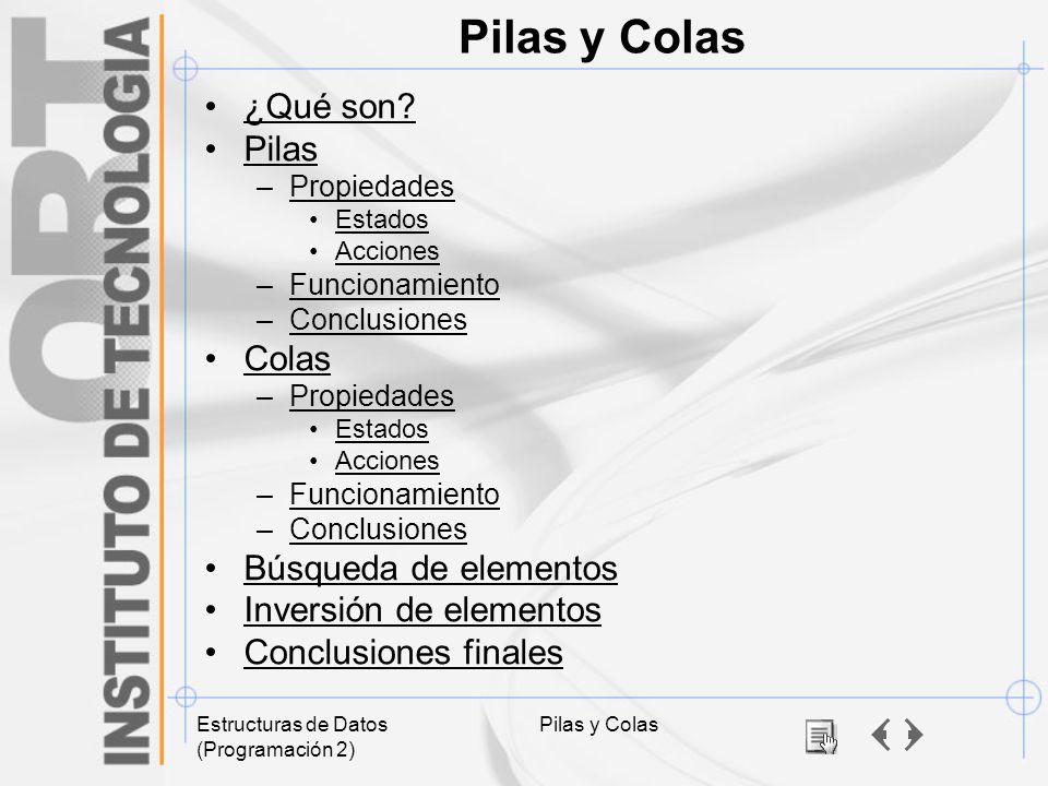 Pilas y Colas ¿Qué son Pilas Colas Búsqueda de elementos