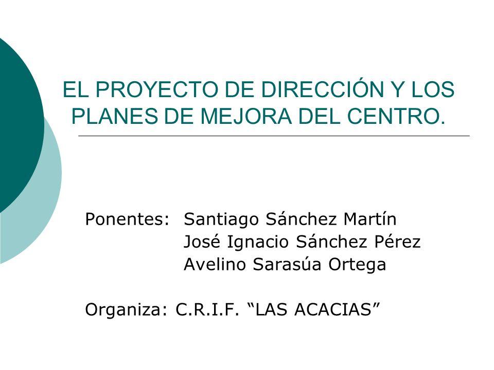 EL PROYECTO DE DIRECCIÓN Y LOS PLANES DE MEJORA DEL CENTRO.