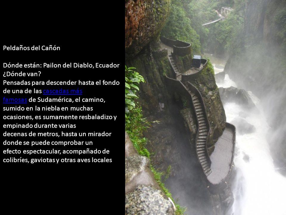 Peldaños del Cañón Dónde están: Pailon del Diablo, Ecuador ¿Dónde van