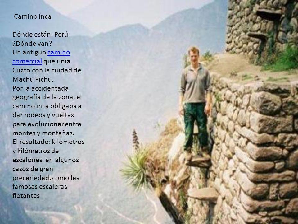 Camino Inca Dónde están: Perú ¿Dónde van