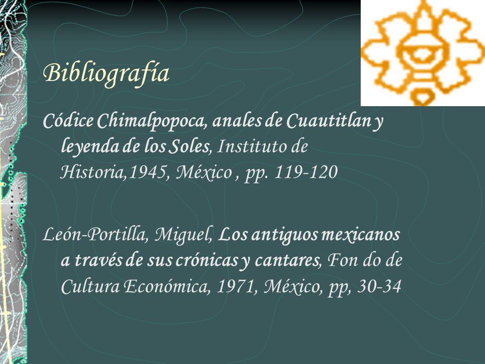 Bibliografía Códice Chimalpopoca, anales de Cuautitlan y leyenda de los Soles, Instituto de Historia,1945, México , pp. 119-120.