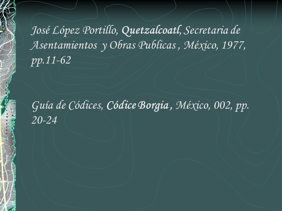 José López Portillo, Quetzalcoatl, Secretaria de Asentamientos y Obras Publicas , México, 1977, pp.11-62