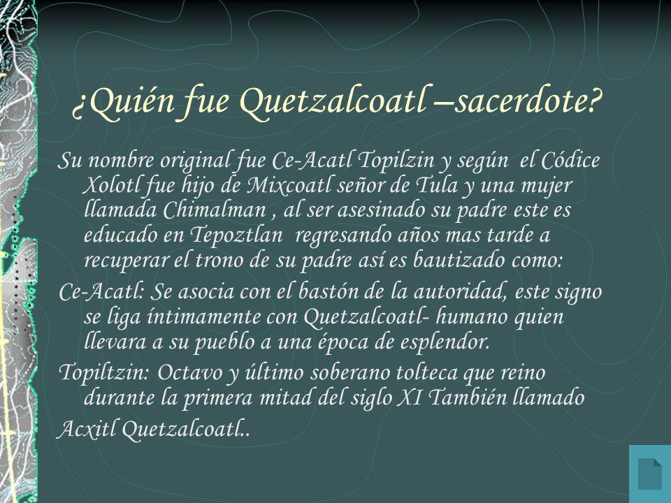 ¿Quién fue Quetzalcoatl –sacerdote