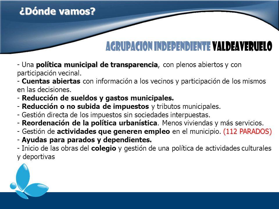 ¿Dónde vamos - Una política municipal de transparencia, con plenos abiertos y con participación vecinal.