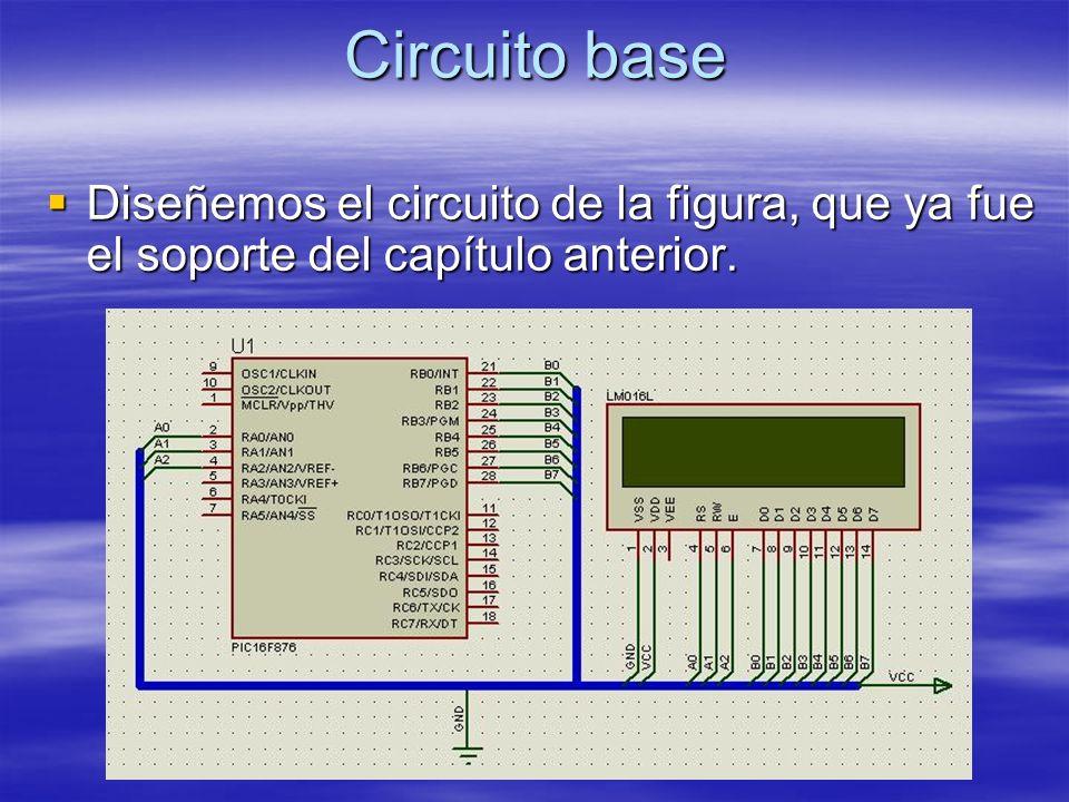 Circuito base Diseñemos el circuito de la figura, que ya fue el soporte del capítulo anterior.