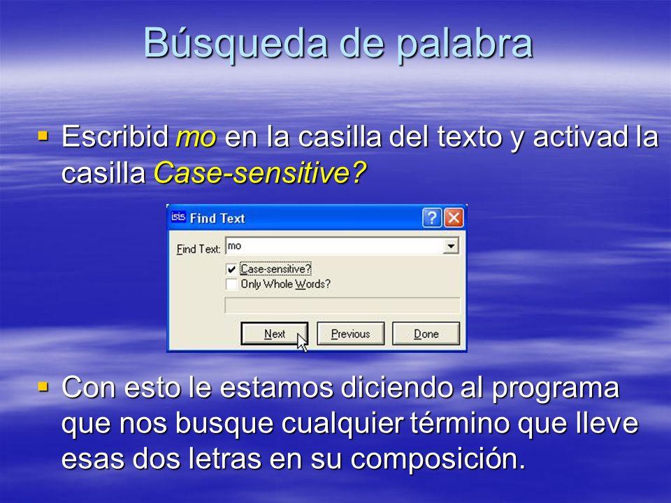 Búsqueda de palabra Escribid mo en la casilla del texto y activad la casilla Case-sensitive