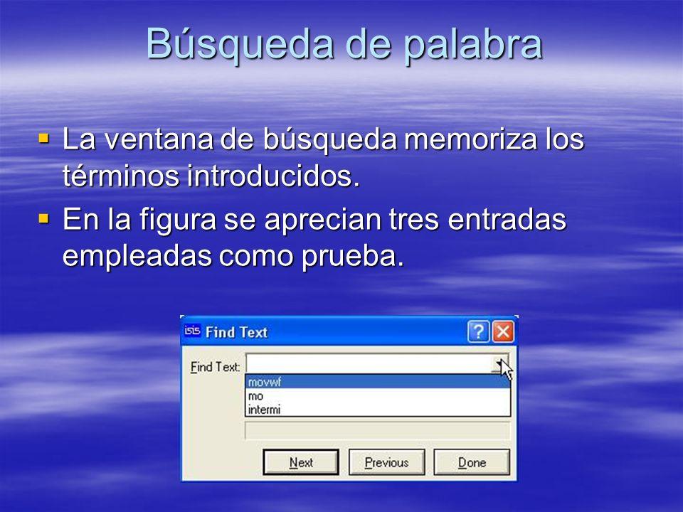 Búsqueda de palabra La ventana de búsqueda memoriza los términos introducidos.