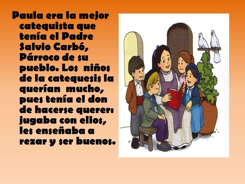 Paula era la mejor catequista que tenía el Padre Salvio Carbó, Párroco de su pueblo.