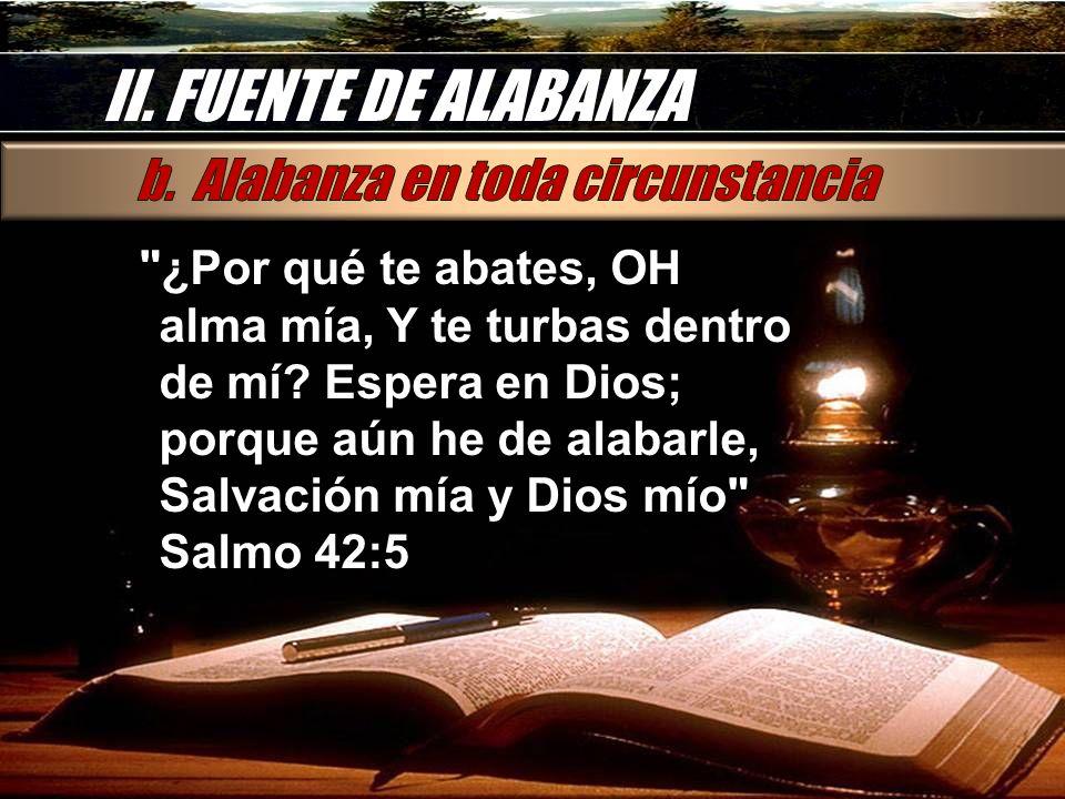 II. FUENTE DE ALABANZA b. Alabanza en toda circunstancia