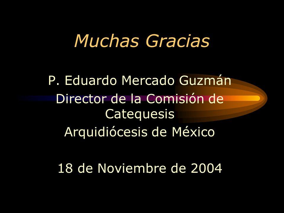 Muchas Gracias P. Eduardo Mercado Guzmán