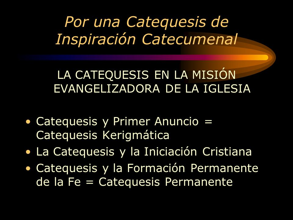 Por una Catequesis de Inspiración Catecumenal