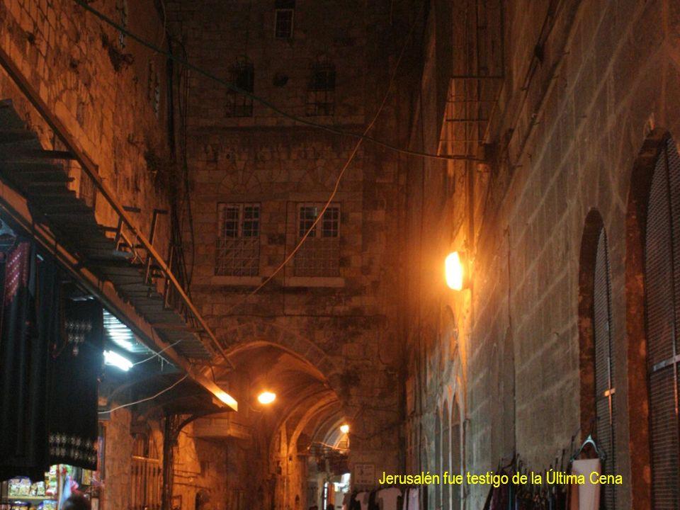 Jerusalén fue testigo de la Última Cena