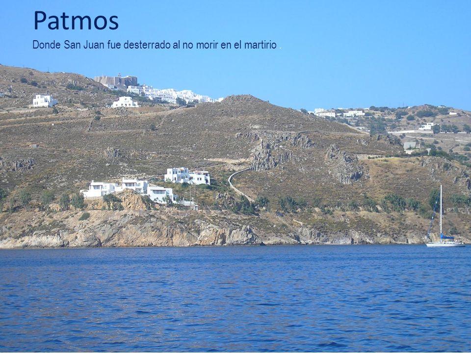 Patmos Donde San Juan fue desterrado al no morir en el martirio .