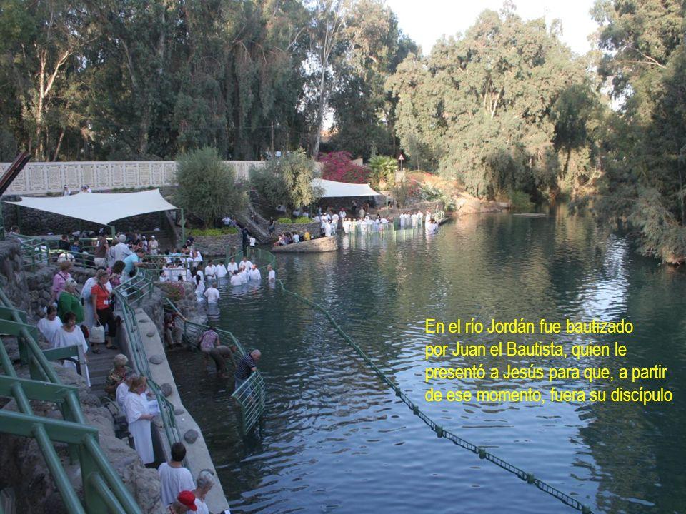 En el río Jordán fue bautizado