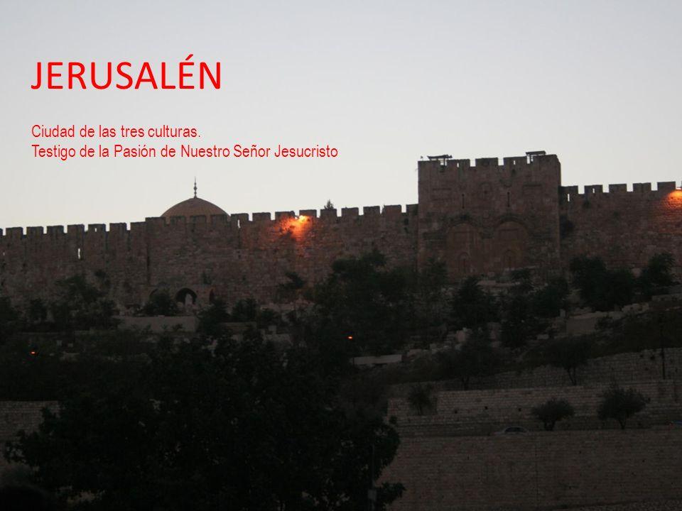 JERUSALÉN Ciudad de las tres culturas.
