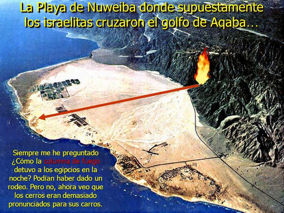 La Playa de Nuweiba donde supuestamente los israelitas cruzaron el golfo de Aqaba…