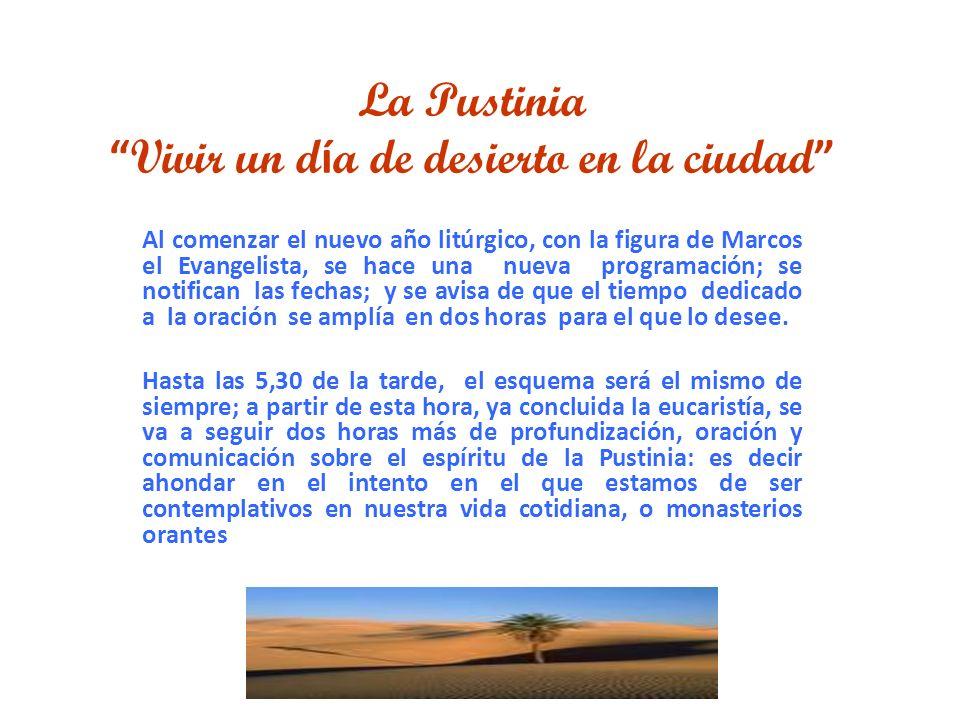 La Pustinia Vivir un día de desierto en la ciudad