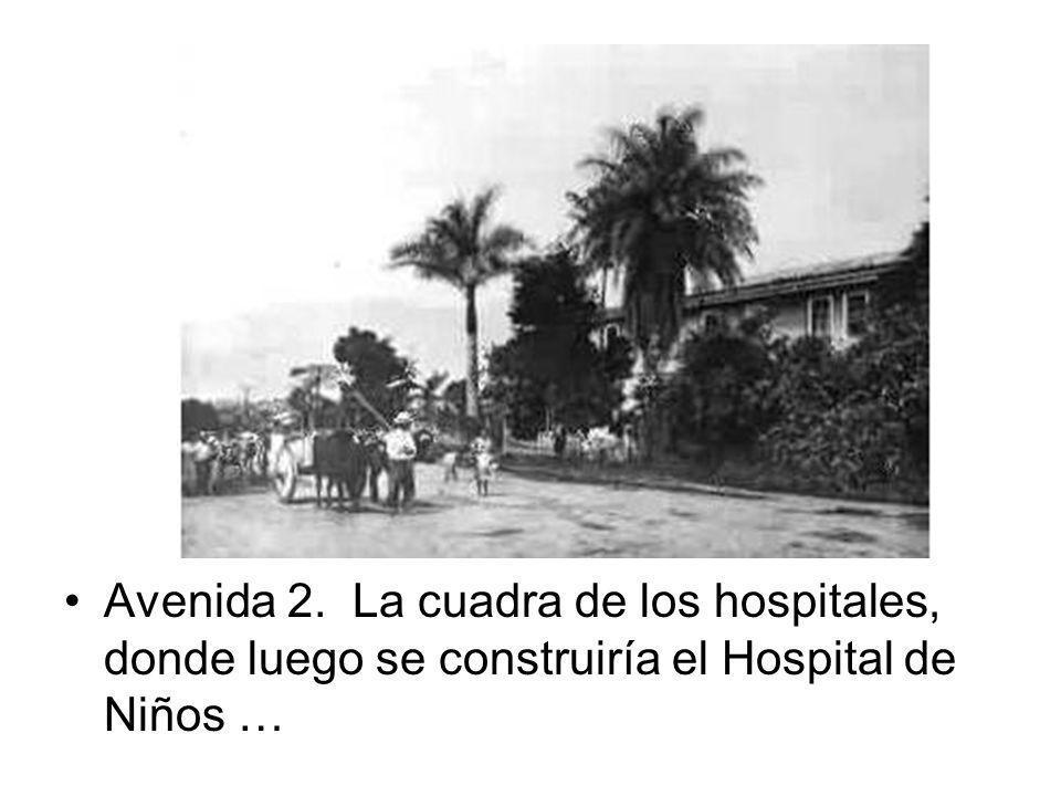 Avenida 2. La cuadra de los hospitales, donde luego se construiría el Hospital de Niños …