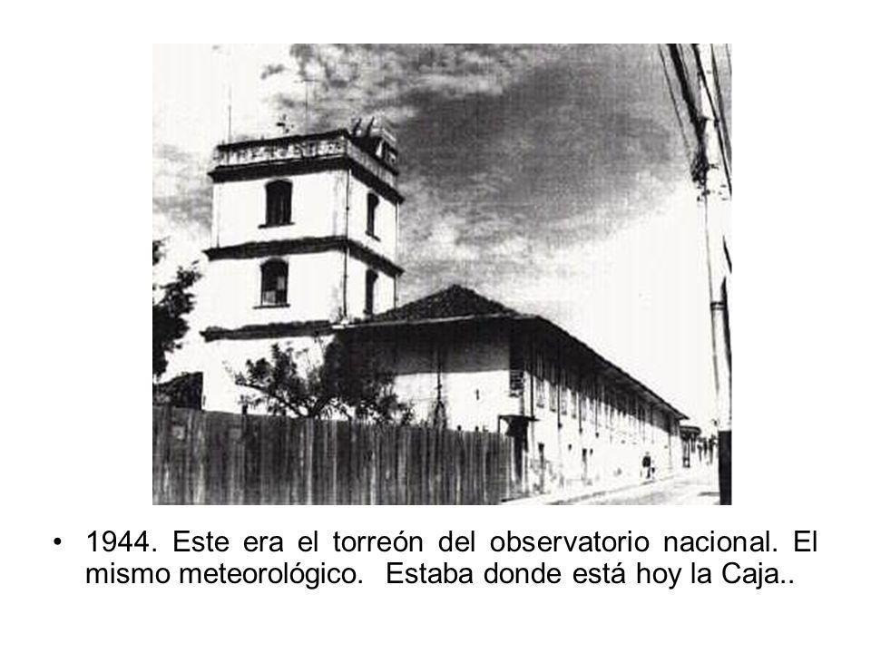 1944. Este era el torreón del observatorio nacional