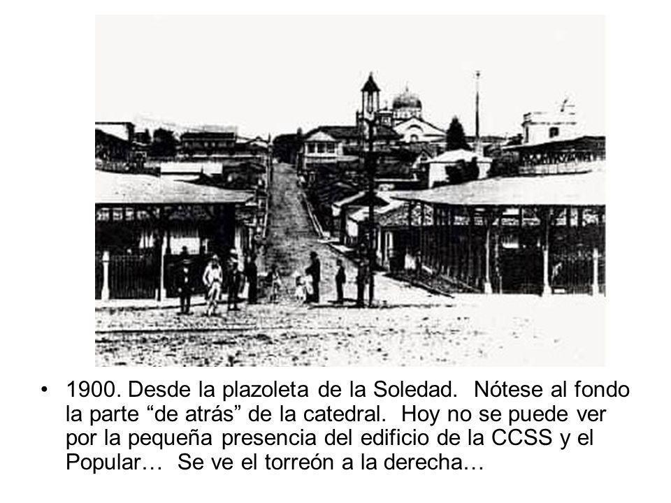 1900. Desde la plazoleta de la Soledad