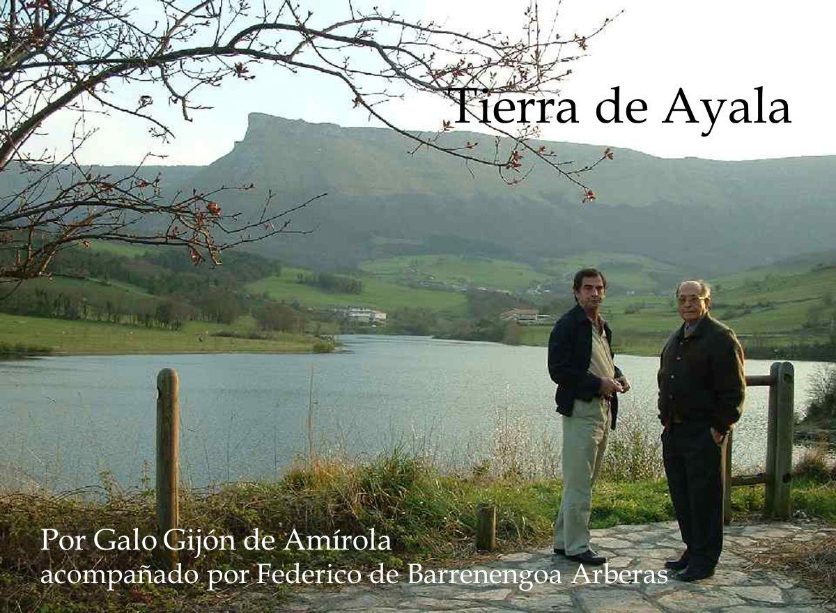 Tierra de Ayala Por Galo Gijón de Amírola