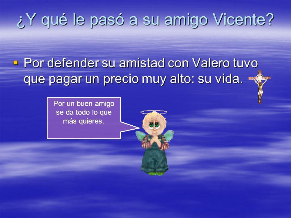 ¿Y qué le pasó a su amigo Vicente