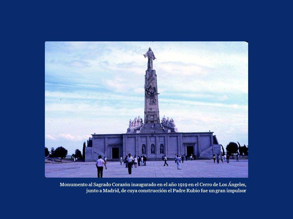 Monumento al Sagrado Corazón inaugurado en el año 1919 en el Cerro de Los Ángeles, junto a Madrid, de cuya construcción el Padre Rubio fue un gran impulsor